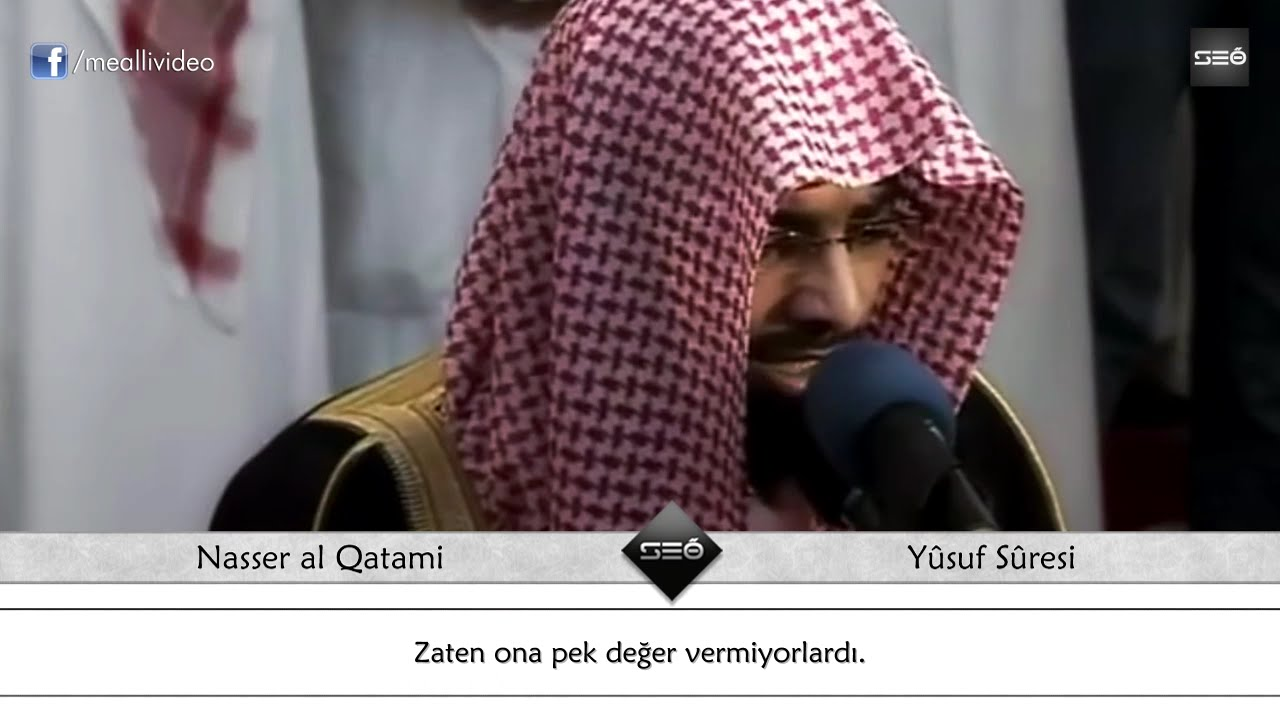 Nasser al Qatami – Yusuf Suresi ve Meali